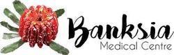 BANKSIA MEDICAL CENTRE